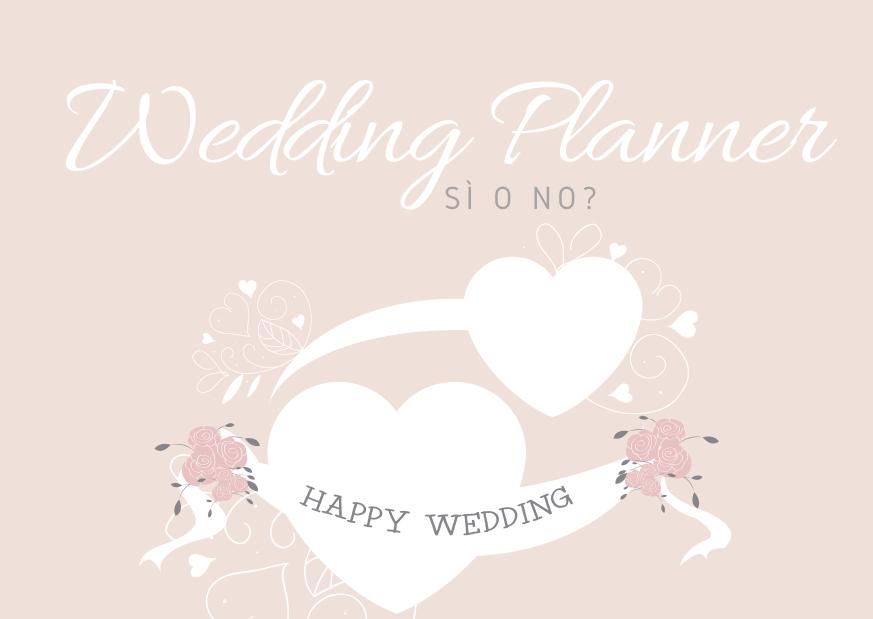 Wedding Planner sì o no?